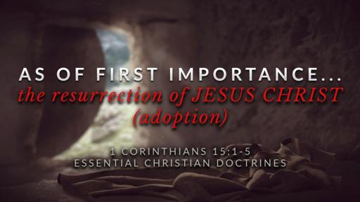The Resurrection of JESUS CHRIST... Adoption