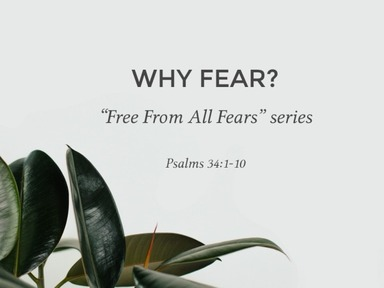 Pt. 5 - WHY FEAR?