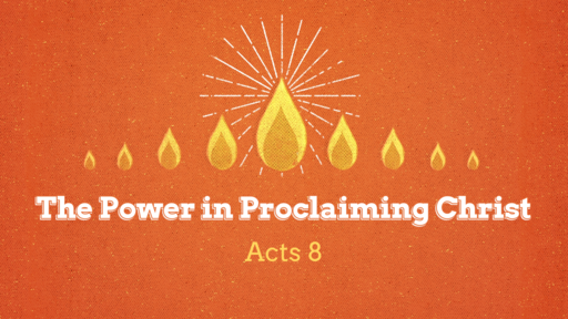 The Power in Proclaiming Christ