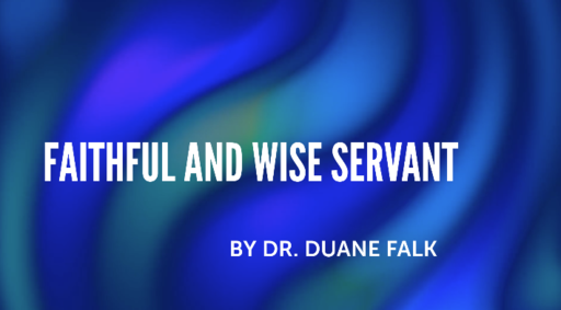 Faithful and Wise Servant