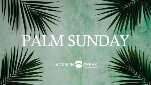 Palm Sunday | April 5th, 2020 - Triumphant Truth for Courageous Living