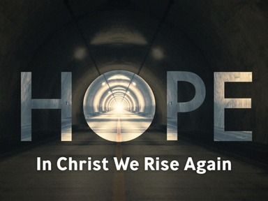 Hope : In Christ We Rise Again