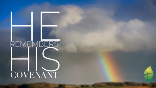 He Remembers His Covenant