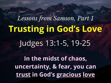 Lessons from Samson, Part 1: Trusting in God's Love