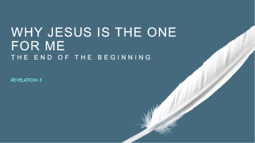 Why Jesus Is the One for Me