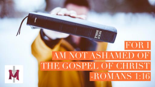 Not Ashamed of the Gospel: Part 2