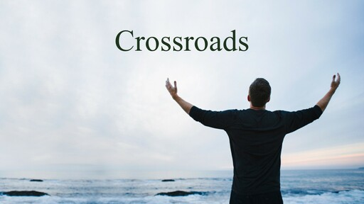 Celebrate Recovery Lesson 19 Crossroads