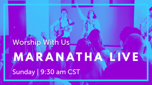 Maranatha Live