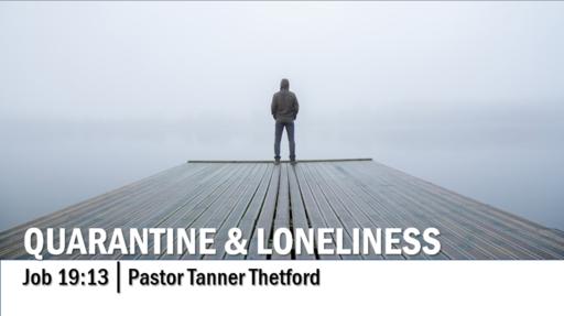 Quarantine & Loneliness