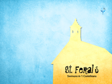 1 Corinthians 16 - From Feral To Maturity