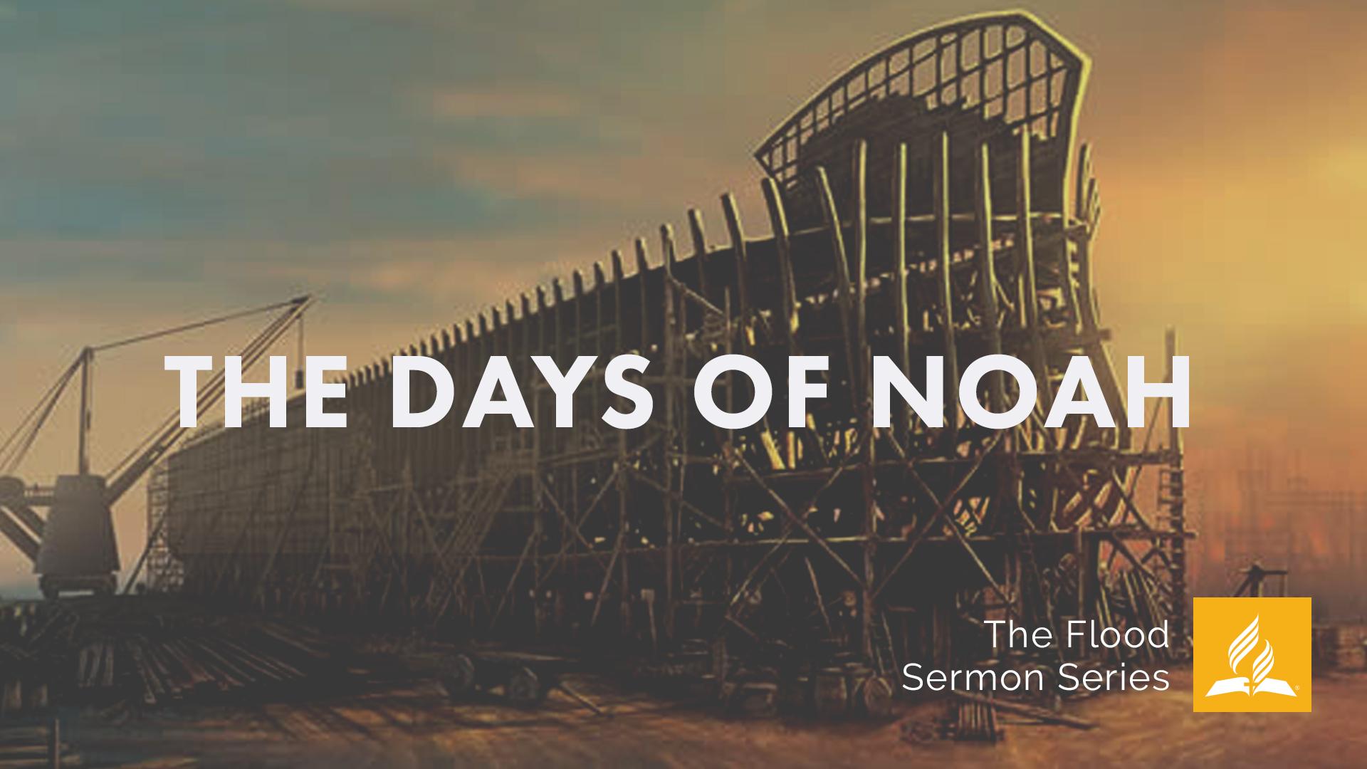 The Days of Noah - Faithlife Sermons