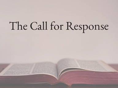 The Call for Response
