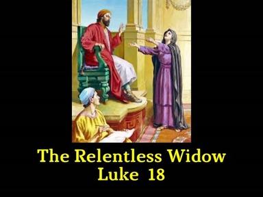 Wednesday Service-The Relentless Widow Luke 18