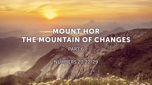 Mount Hor (The Mountain of Change)