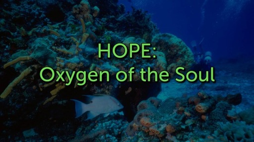 HOPE: Oxygen of the Soul