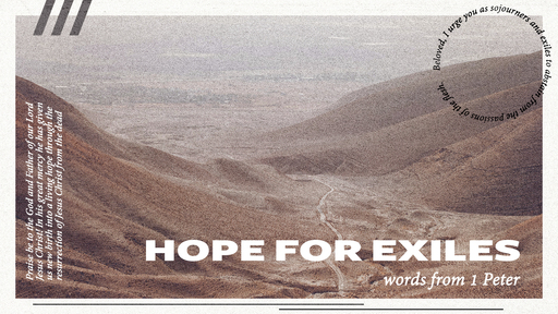 Hope for Exiles: Words from 1 Peter
