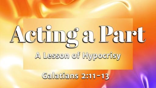 537 - Acting a Part (Hypocrisy)