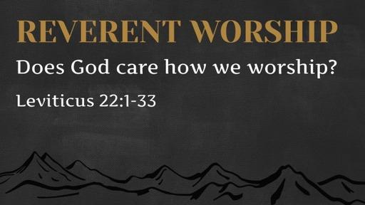 Reverent Worship
