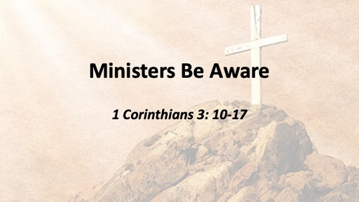 Ministers Be Aware
