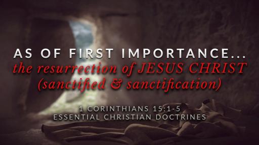 16. The Resurrection of JESUS CHRIST... Sanctified & Sanctification