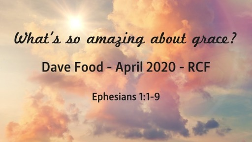 26th April 2020 - Teaching Service - What's so amazing about grace?