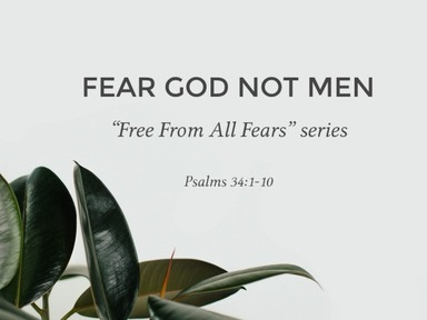 Pt. 6 - FEAR GOD NOT MEN