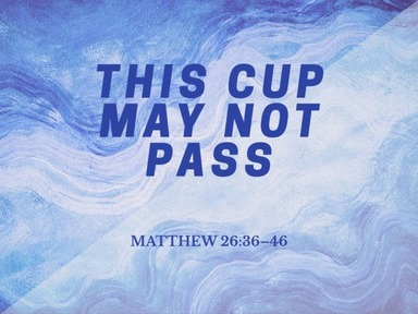 2020.04.26a This Cup May Not Pass