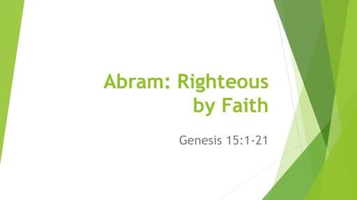 Abram: Righteous by Faith - April 26th 2020