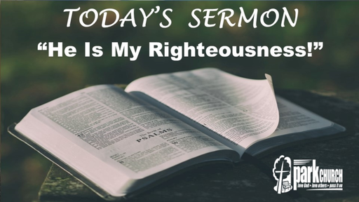 He Is My Righteousness!