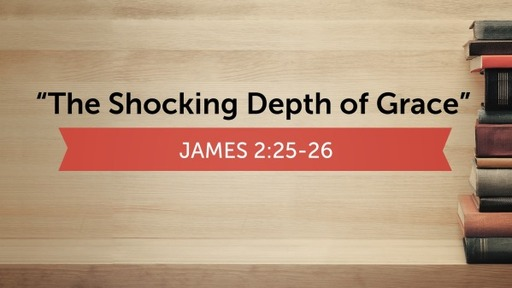 """The Shocking Depth of Grace"""