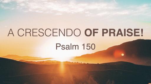 A Crescendo of Praise!