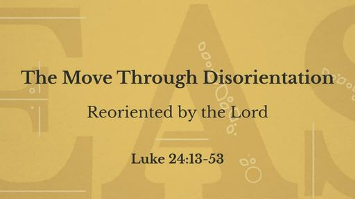 Reoriented by the Lord