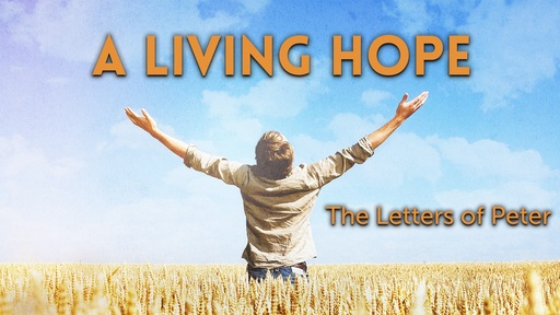 A Living Hope - The Letters of Peter