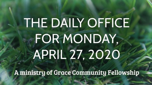 Daily Office - April 27, 2020