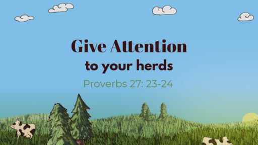 04-26-20 Give Attention to Your Herds - Following God's Wisdom