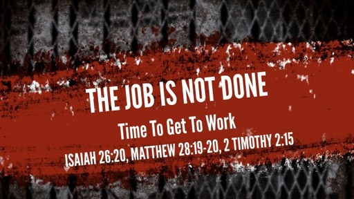 The Job Is Not Done