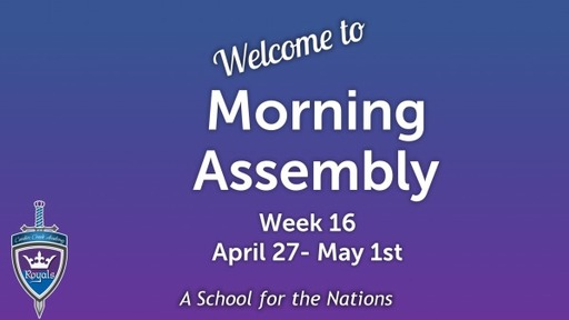 Morning Assembly Wk16