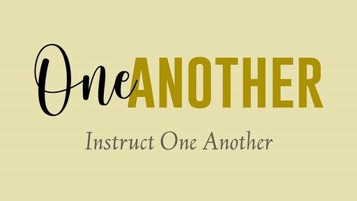 Instruct One Another