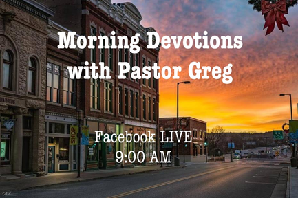 Morning Devotions with Pastor Greg