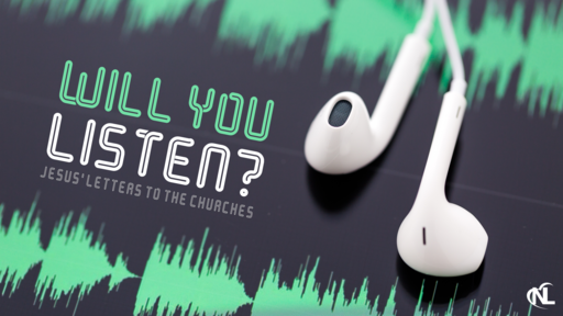 04.26.20 | Will You Listen? Jesus' Letters to the Churches | Part 1