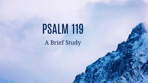 Psalm 119: Part 1: The Blessed Life