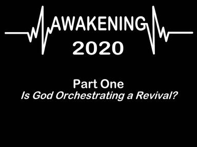 AWAKENING 2020, Part One, Sunday April 26, 2020