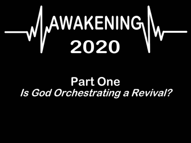 AWAKENING 2020, Part One, Sunday April 26, 2020