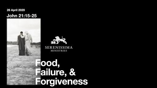 Food, Failure, & Forgiveness