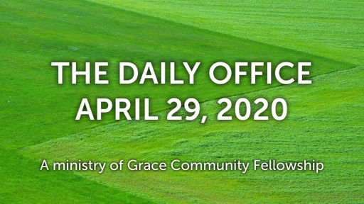 Daily Office - April 29, 2020