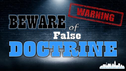 Beware of False Doctrine
