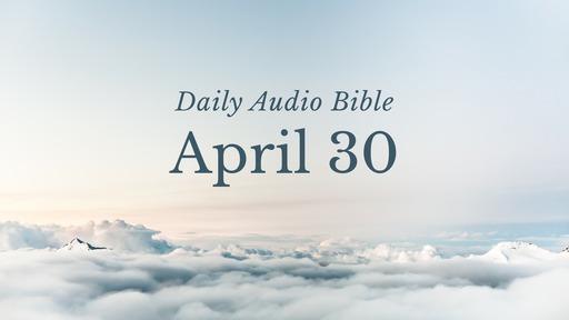 Daily Audio Bible – April 30, 2020