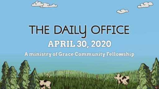 Daily Office - April 30, 2020