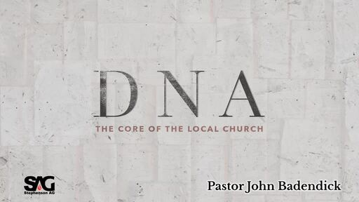 DNA -The Core of the Local Church - week 2