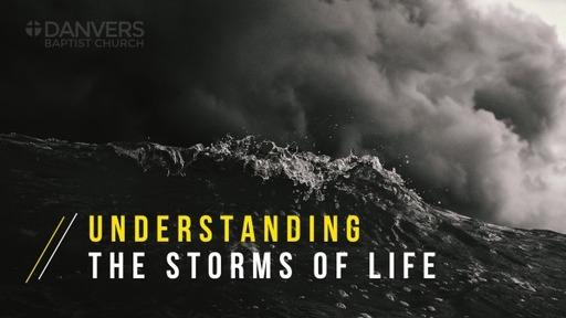 Understanding the Storms of Life p.5